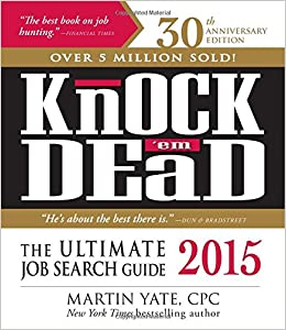 Knock 'em Dead 2015: The Ultimate Job Search Guide: Martin Yate ...