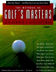 The Methods of Golf's Masters: How They Played and What You Can Learn from Them