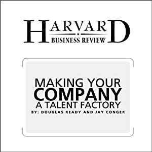 Make Your Company a Talent Factory (Harvard Business Review) Periodical
