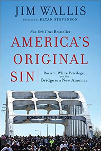 America's Original Sin: Racism, White Privilege, and the