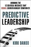 Predictive Leadership, Kirk Dando, 113727932X