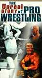 The Unreal Story of Pro Wrestling [VHS]