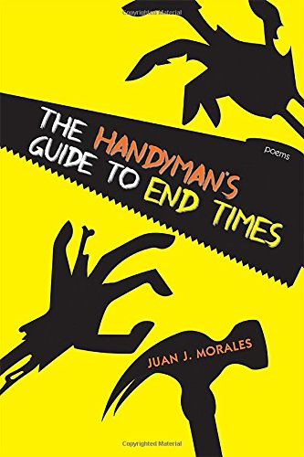 The Handyman's Guide to End Times: Poems (Mary Burritt Christiansen Poetry Series)