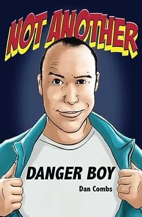 Amazon.com: Not Another Danger Boy eBook: Dan Combs, Gigi ...