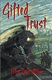 Gifted Trust, John Paul Allen, 0972948503