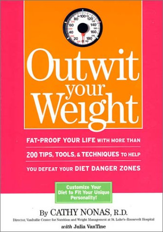 Download Outwit Your Weight: Fat-Proof Your Life With More Than 200 Tips, Tools, Techniques to Help You Defeat Your Diet Danger Zones ebook
