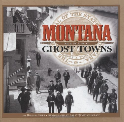 Montana Mining Ghost Towns ()