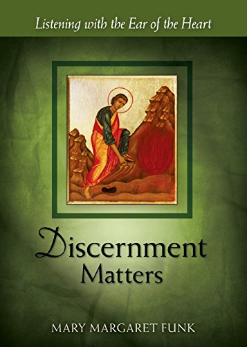 Discernment Matters: Listening With The Ear Of The Heart (The Matters Series)