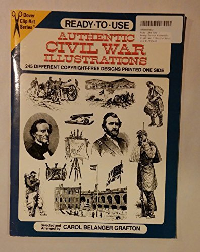 (Ready-To-Use Authentic Civil War Illustrations: 245 Different Copyright-Free Designs Printed One Side (Dover Clip-Art Series))