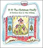 Fi Fi the Christmas Firefly, Mike Willette, 1412014387