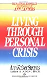 img - for Living Through Personal Crisis by Ann Kaiser Stearns (1985-03-12) book / textbook / text book