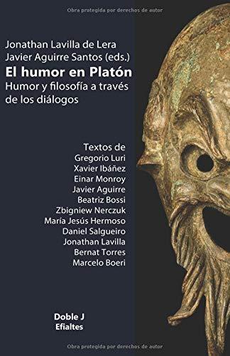 El humor en Platón Humor y filosofía a través de los diálogos (Efialtes)  [Lavilla de Lera, Jonathan] (Tapa Blanda)