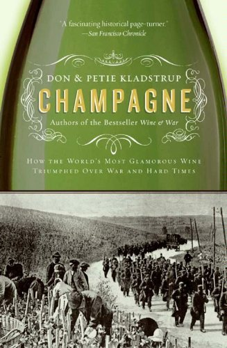 Champagne: How the World's Most Glamorous Wine Triumphed Over War and Hard Times cover