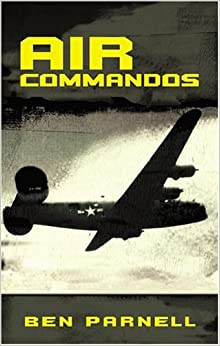 Air Commandos: The only full account of the top secret special operations war in Europe during World War II