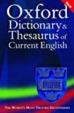 Oxford Dictionary and Thesaurus of Current English, Alan Spooner and Sara Hawker, 0198608829