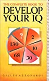 The Complete Book to Develop Your IQ, Gilles Azzopardi, 0572019343