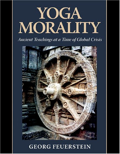 Yoga Morality: Ancient Teachings at a Time of Global Crisis PDF