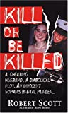 Kill or Be Killed, Robert Scott, 0786016043