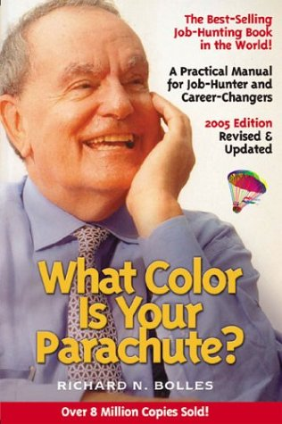 Download What Color Is Your Parachute? 2005: A Practical Manual for Job-Hunters and Career-Changers pdf