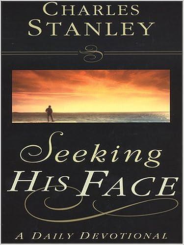 Seeking His Face: A Daily Devotional (Christian Softcover Originals)