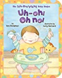 Uh-Oh! Oh No!, Ann Hodgman, 1589258665