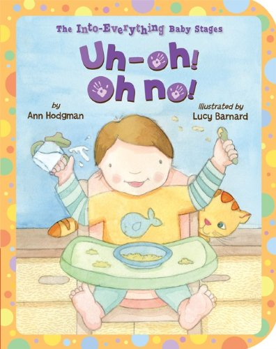 Read Online Uh-Oh! Oh No! (Into Everything Baby Stages) ebook