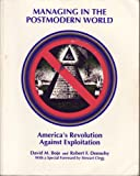 Managing in the Post Modern World : America's Revolution Against Exploitation, Boje-Dennehy, 0840381557
