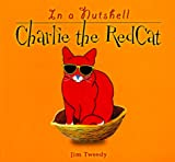 Charlie the RedCat in a Nutshell, Jim Tweedy, 1575871114