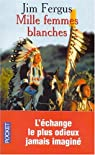 Mille Femmes blanches : Les Carnets de May ..