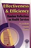 Effectiveness & Efficiency: Random Reflections on Health Services