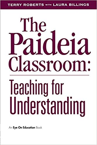 The Paideia Classroom Laura Billings Terry Roberts 9781883001605