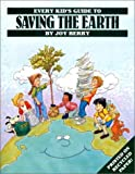 Every Kid's Guide to Saving the Earth, Joy Wilt Berry, 1590930541