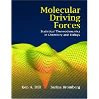 Molecular Driving Forces: Statistical Thermodynamics in Chemistry & Biology