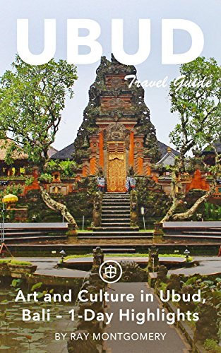 Ubud Travel Guide (Unanchor) - Art and Culture in Ubud, Bali – 1-Day Highlights