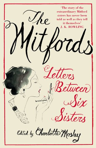 The Mitfords: Letters between Six Sisters