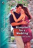 Blueprint for a Wedding (Silhouette Romance Book 1763)