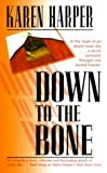Down to the Bone, Karen Harper, 1551665891