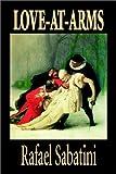 Love-at-Arms, Rafael Sabatini, 1592249744