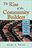 img - for The Rise of the Community Builders: The American Real Estate Industry and Urban Land Planning book / textbook / text book