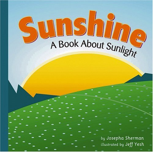 Download Sunshine: A Book About Sunlight (Amazing Science: Weather) pdf