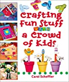 img - for Crafting Fun Stuff with a Crowd of Kids book / textbook / text book
