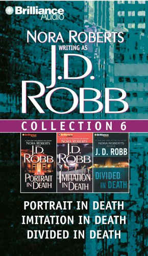 J. D. Robb CD Collection 6: Portrait in Death, Imitation in Death, Divided in Death - Book  of the In Death