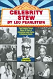 Celebrity Stew : Food Publicity Pioneer Shares 50 Years of Entertaining Inside Stories of Hollywood Royalty, Pearlstein, Leo, 0971130604