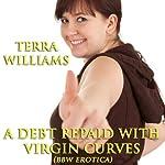A Debt Repaid with Virgin Curves | Terra Williams