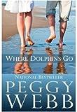 Where Dolphins Go, Peggy Webb, 0385469659