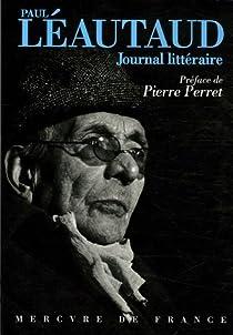 Journal littéraire - Choix de pages par Léautaud