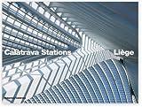 Calatrava Stations Liege, Philip Jodidio, 0615533507
