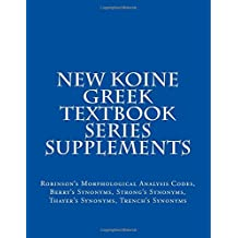 New Koine Greek Textbook Series                       Supplements: Robinson's Morphological Analysis                       Codes, Berry's Synonyms, Strong's Synonyms,                       Thayer's Synonyms, Trench's Synonyms (Volume 8)