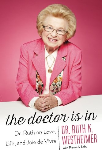 The Doctor Is In: Dr. Ruth on Love, Life, and Joie de Vivre by Amazon Publishing