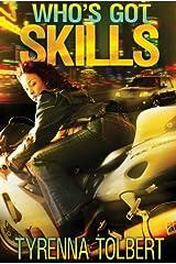 Who's Got Skills (Who' Got Skills) Kindle Edition